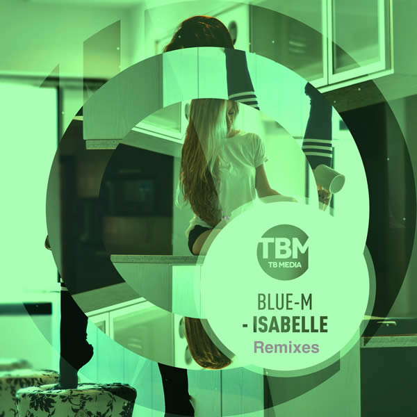 BLUE-M - Isabell (Remixes) (TB Media/KNM)