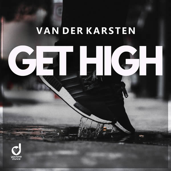 VAN DER KARSTEN - Get High (You Love Dance/Planet Punk/KNM)