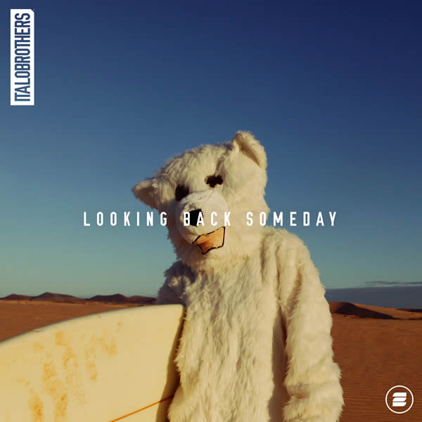 ITALOBROTHERS - Looking Back Someday (Zoo Digital/Zooland/Columbia/Sony)