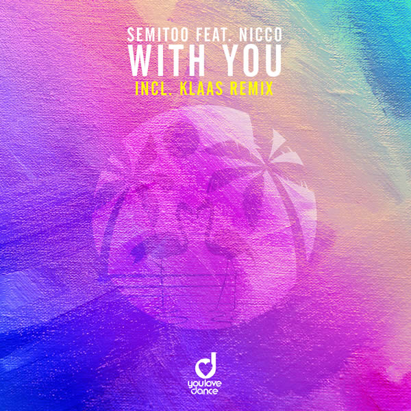 SEMITOO FEAT. NICCO - With You (You Love Dance/Planet Punk/KNM)