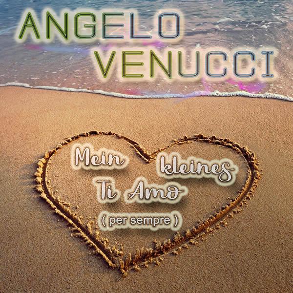 ANGELO VENUCCI - Mein Kleines Ti Amo (Per Sempre) (Fiesta/KNM)