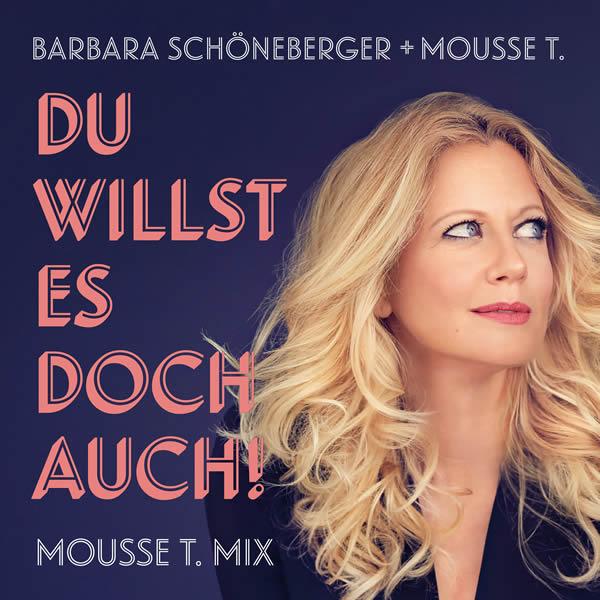 BARBARA SCHÖNEBERGER & MOUSSE T. - Du Willst Es Doch Auch! (Mousse T. Mix) (Sony Classical)