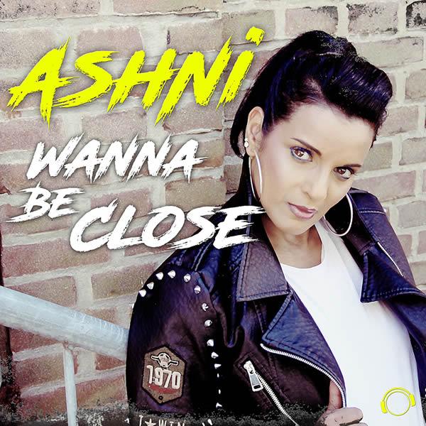 ASHNI - Wanna Be Close (Mental Madness/KNM)