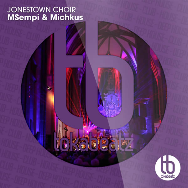 MSEMPI & MICHKUS - Jonestown Choir (Toka Beatz/Believe)