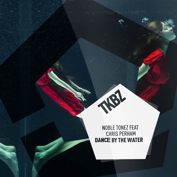 NOBLE TONEZ FEAT. CHRIS PERHAM - Dance By The Water (Tkbz media/Virgin/Universal/UV)