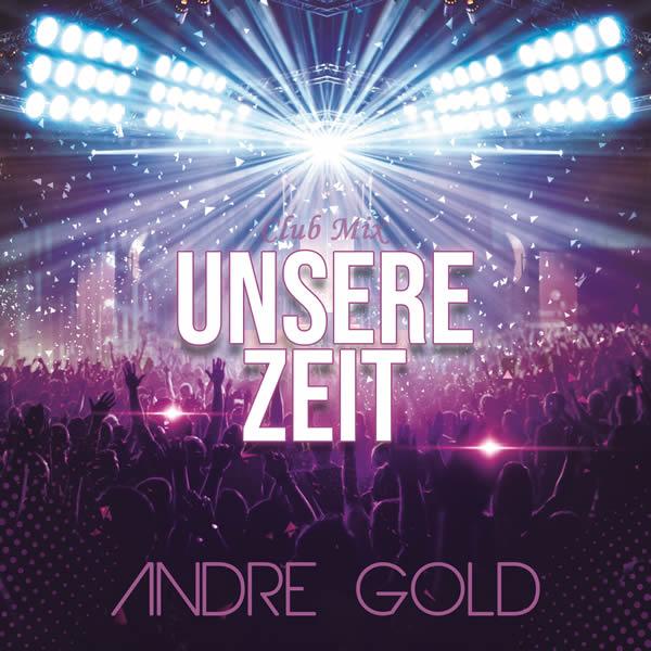 ANDRE GOLD - Unsere Zeit (Fiesta/KNM)