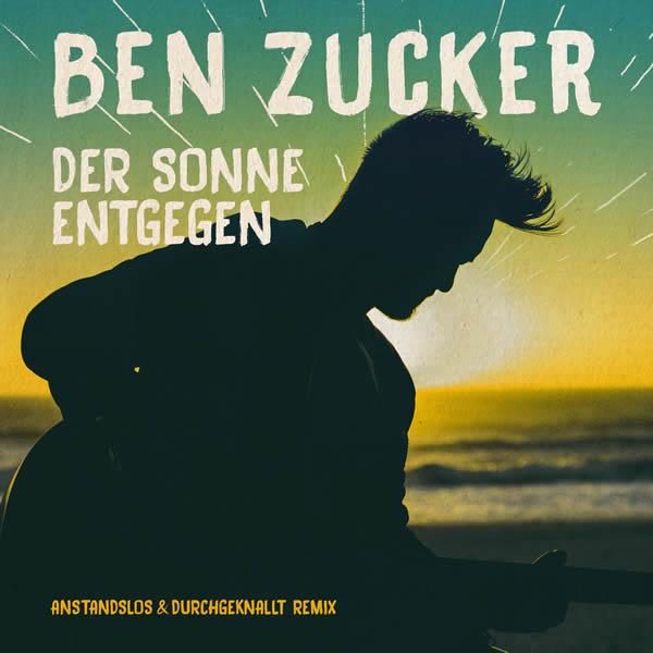 BEN ZUCKER - Der Sonne Entgegen (Airforce1/Electrola/Universal/UV)