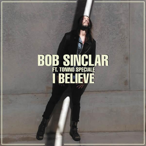 BOB SINCLAR FEAT. TONINO SPECIALE - I Believe (B 1/Sony)