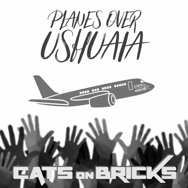 CATS ON BRICKS FEAT. ZACH ALWIN - Planes Over Ushuaja (Whitelabel)