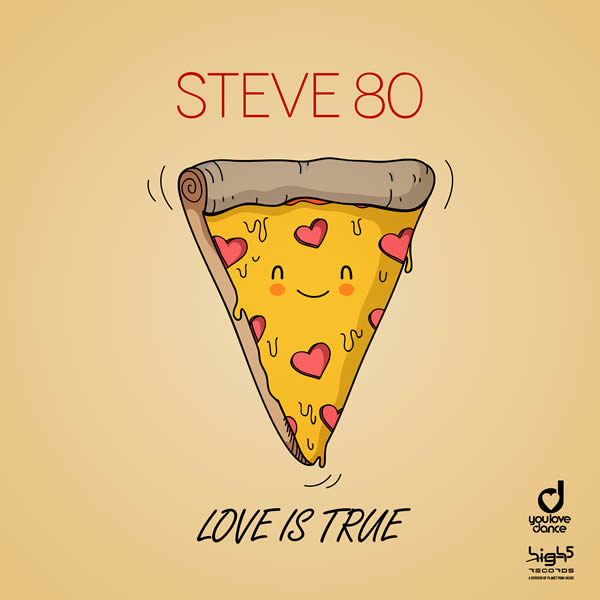 STEVE 80 - Love Is True (High 5/Planet Punk/KNM)