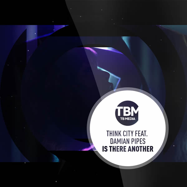 THINK CITY FEAT. DAMIAN PIPES - Is There Another (Tb Media/KNM)