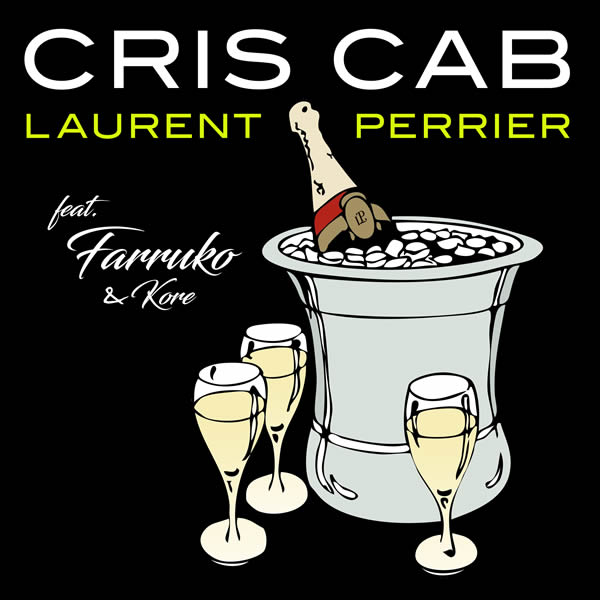 CRIS CAB FEAT. FARRUKO & KORE - Laurent Perrier (Epic/Sony)