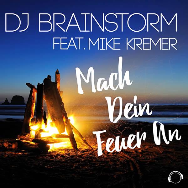 DJ BRAINSTORM FEAT. MIKE KREMER - Mach Dein Feuer An (Mental Madness/KNM)