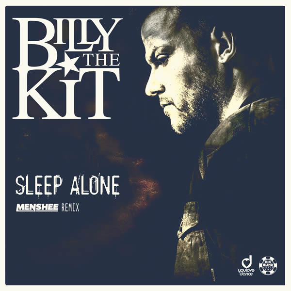 BILLY THE KIT - Sleep Alone (Menshee Remix) (Big Blind/Planet Punk/KNM)