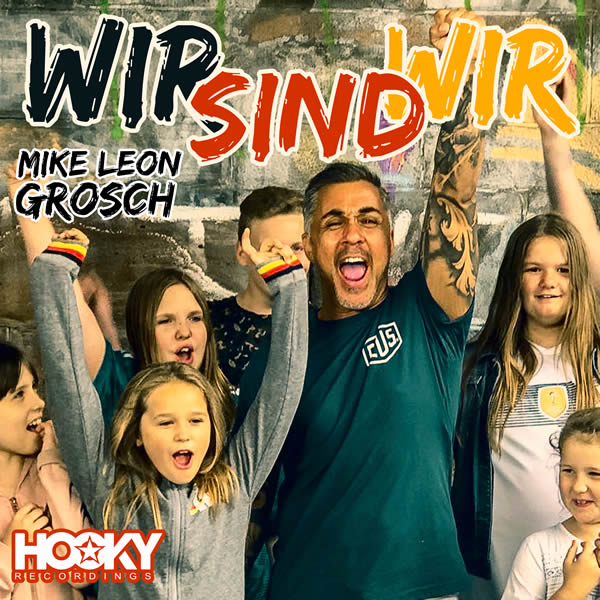 MIKE LEON GROSCH - Wir Sind Wir (Hooky/KNM)