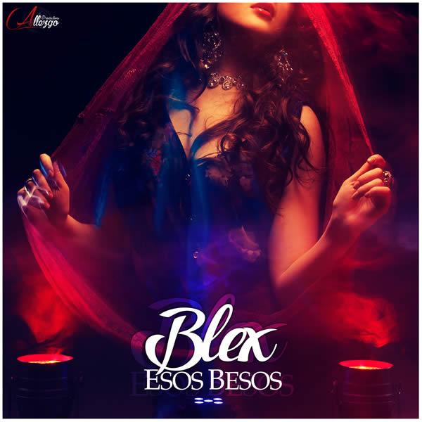 BLEX - Esos Besos (Allezgo Productions)