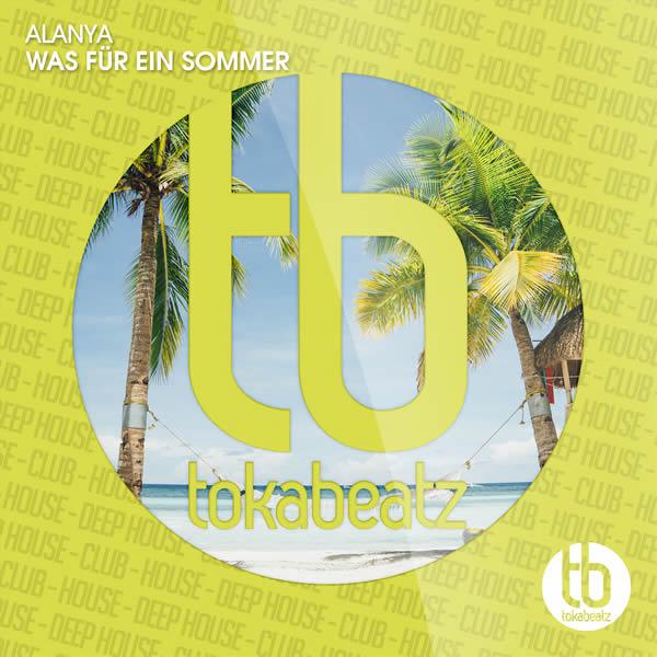 ALANYA - Was Für Ein Sommer (Toka Beatz/Believe)