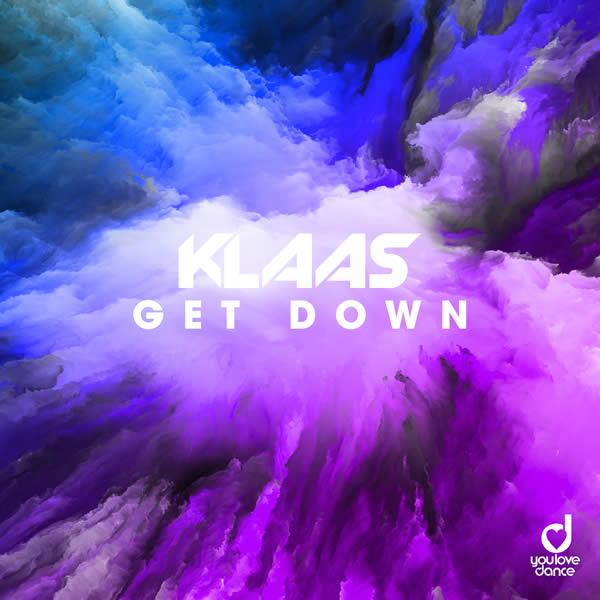 KLAAS - Get Down (You Love Dance/Planet Punk/KNM)