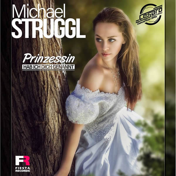 MICHAEL STRUGGL - Prinzessin Hab Ich Dich Genannt (Fiesta/KNM)