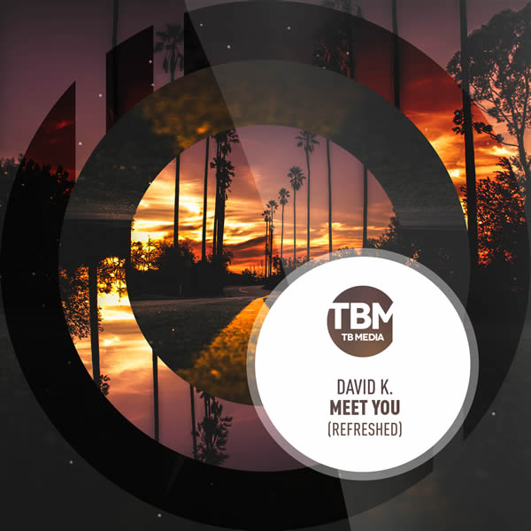DAVID K - Meet You (Refreshed) (Tb Media/KNM)