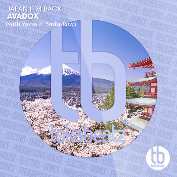 AVADOX WITH YAKSA & BUSTA-ROW - Japan I'm Back EP (Toka Beatz/Believe)