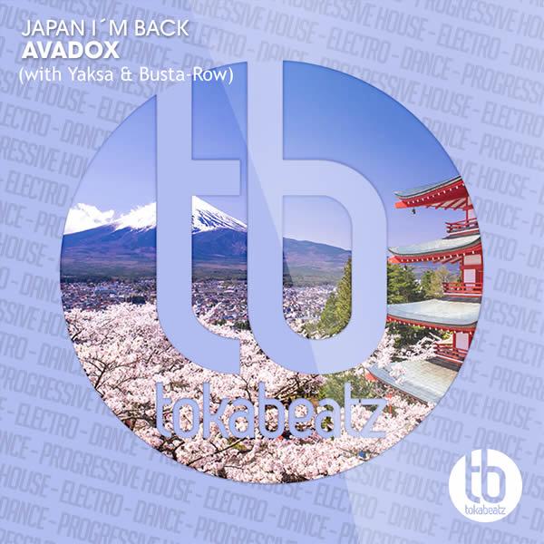 AVADOX WITH YAKSA & BUSTA-ROW - Japan I'm Back EP (Toka Beatz/Believe)