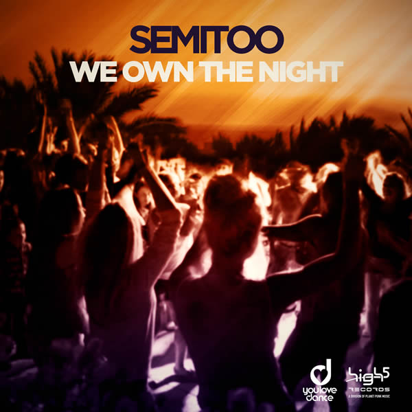SEMITOO - We Own The Night (High 5/Planet Punk/KNM)