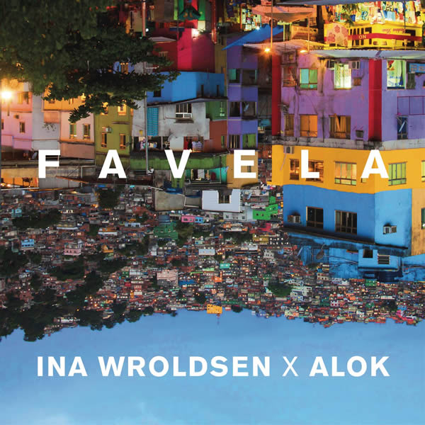 INA WROLDSEN & ALOK - Favela (Columbia/Sony)