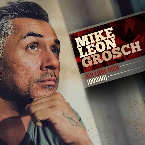 MIKE LEON GROSCH - Ich Liebe Dich (Xtreme Sound/KNM)