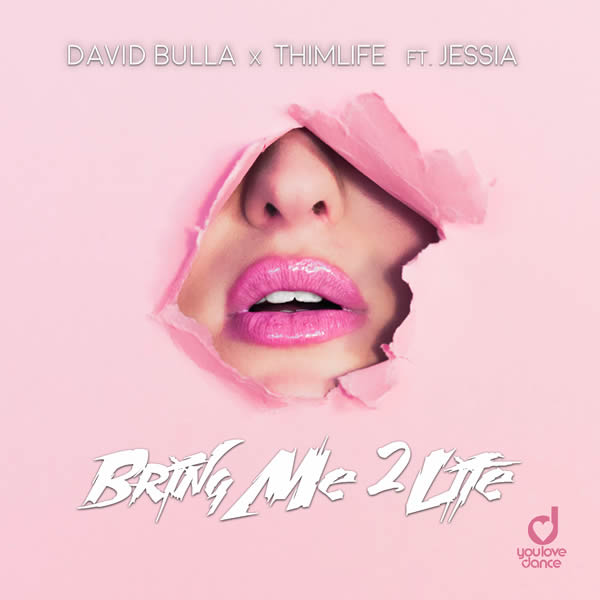 DAVID BULLA X THIMLIFE FEAT. JESSIA - Bring Me 2 Life (You Love Dance/Planet Punk/KNM)