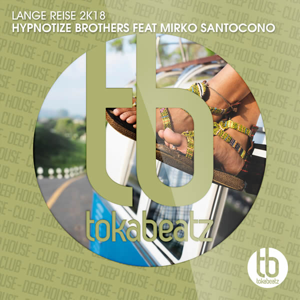 HYPNOTIZE BROTHERS FEAT. MIRKO SANTOCONO - Lange Reise 2k18 (Toka Beatz/Believe)