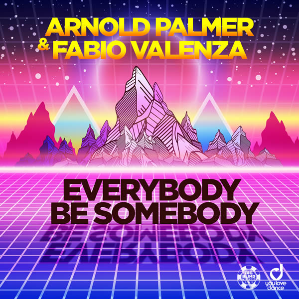 ARNOLD PALMER & FABIO VALENZA - Everybody Be Somebody (Big Blind/Planet Punk/KNM)