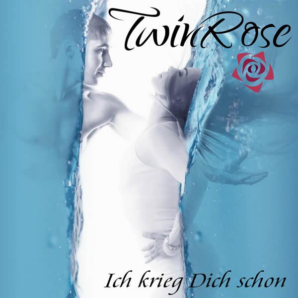 TWINROSE - Ich Krieg Dich Schon (Fiesta/KNM)