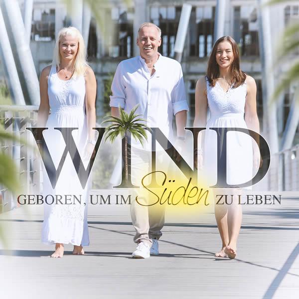 WIND - Geboren, Um Im Süden Zu Leben (DA Music)
