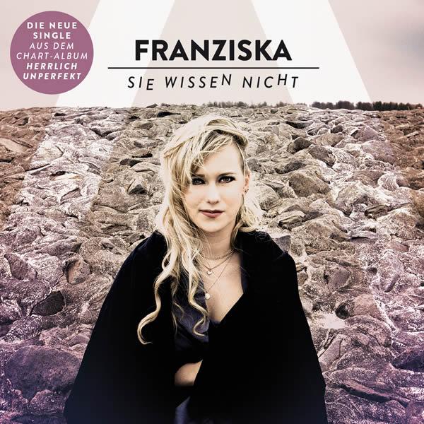FRANZISKA - Sie Wissen Nicht (DA Music)