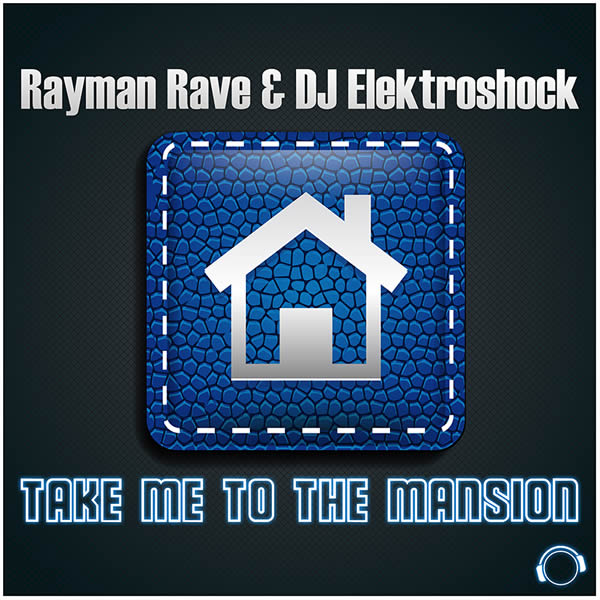 RAYMAN RAVE & DJ ELEKTROSHOCK - Take Me To The Mansion (Mental Madness/KNM)