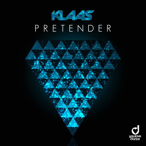 KLAAS - Pretender (You Love Dance/Planet Punk/KNM)