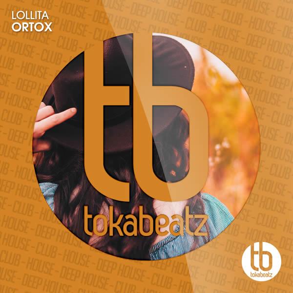 ORTOX - Lollita (Toka Beatz/Believe)