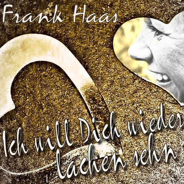 FRANK HAAS - Ich Will Dich Wieder Lachen Sehn (Fiesta/KNM)