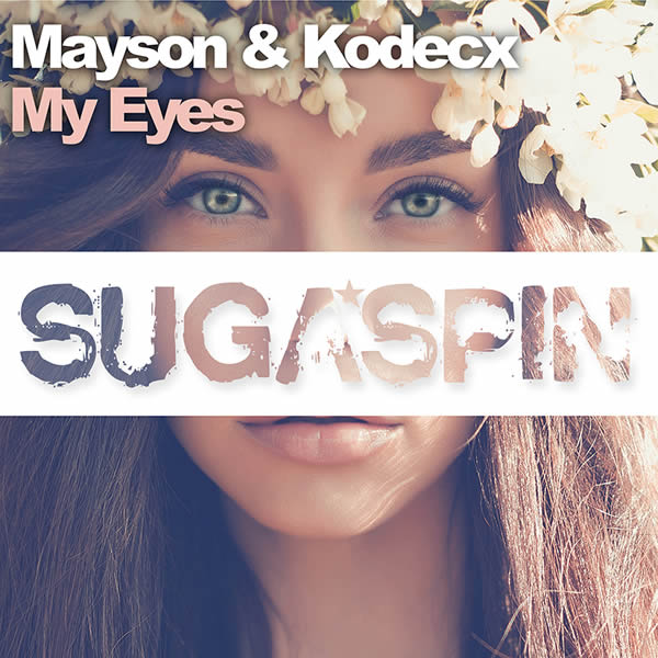 MAYSON & KODECX - My Eyes (Sugaspin/KNM)