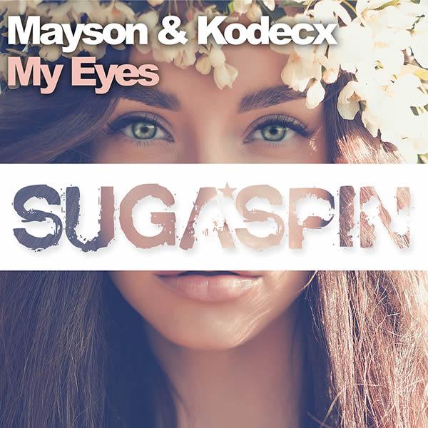 MAYSON & KODECX - My Eyes (Sugaspin/KNM)