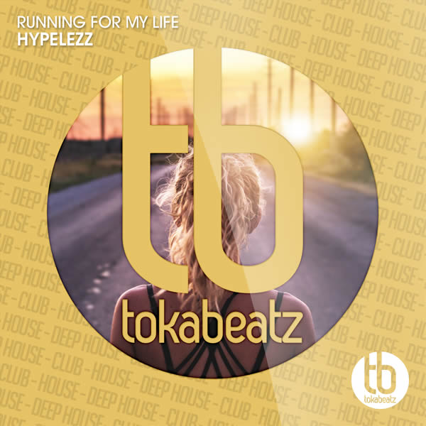 HYPELEZZ - Running For My Life (Toka Beatz/Believe)