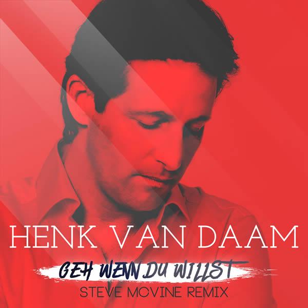 HENK VAN DAAM - Geh Wenn Du Willst (Steve McVine Remix) (Mandorla Music)