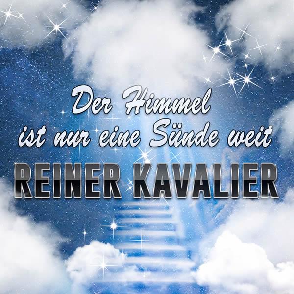 REINER KAVALIER - Der Himmel Ist Nur Eine Sünde Weit (Fiesta/KNM)