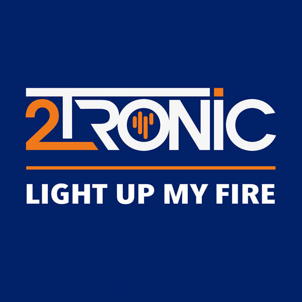 2TRONIC - Light Up My Fire (recordJet)