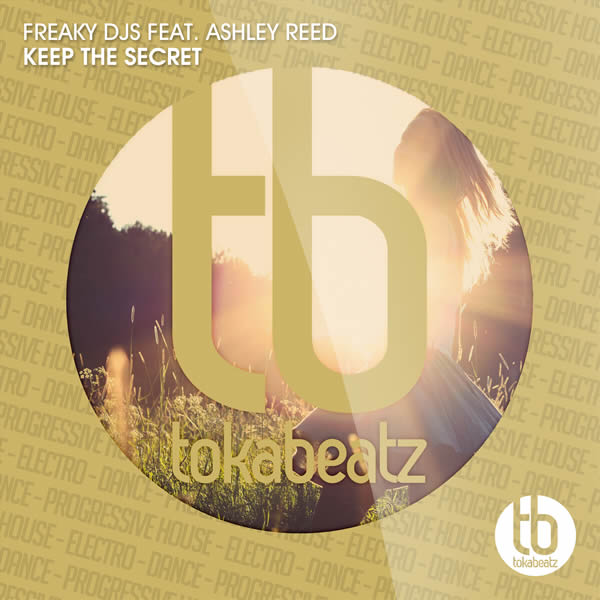FREAKY DJS FEAT. ASHLEY REED - Keep The Secret (Toka Beatz/Believe)