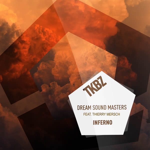 DREAM SOUND MASTERS FEAT. THIERRY MERSCH - Inferno (Tkbz Media/Universal/UV)