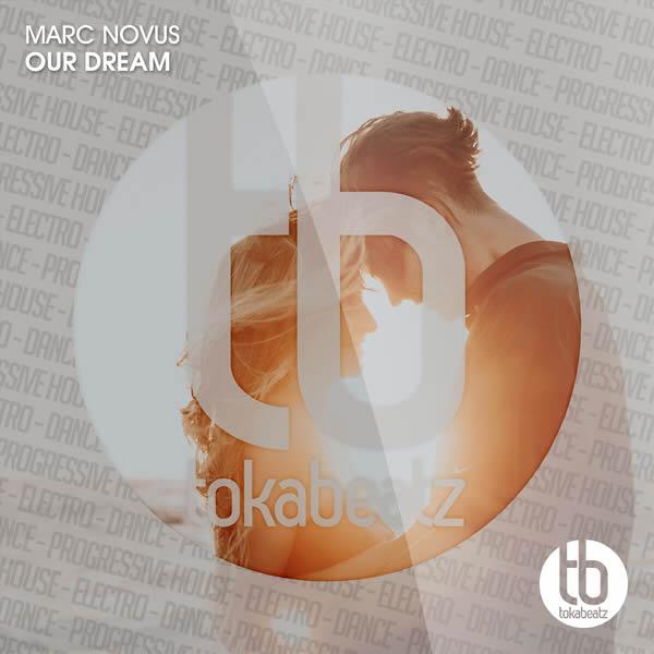 MARC NOVUS - Our Dream (Toka Beatz/Believe)