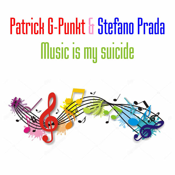 PATRICK G-PUNKT & STEFANO PRADA - Music Is My Suicide (C 47/A 45/KNM)