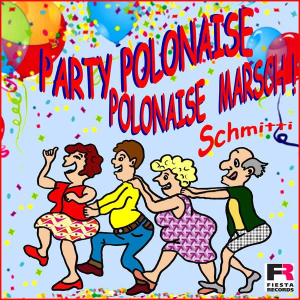 SCHMITTI - Polonaise Marsch! (Party Polonaise) (Fiesta/KNM)
